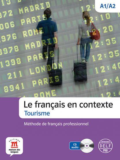 le francais en contexte - tourisme Frans toerisme A1-A2