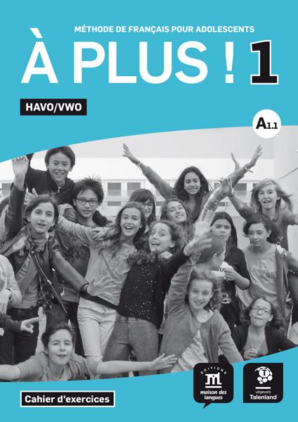 À plus ! 1 HAVO/VWO - Werkboek